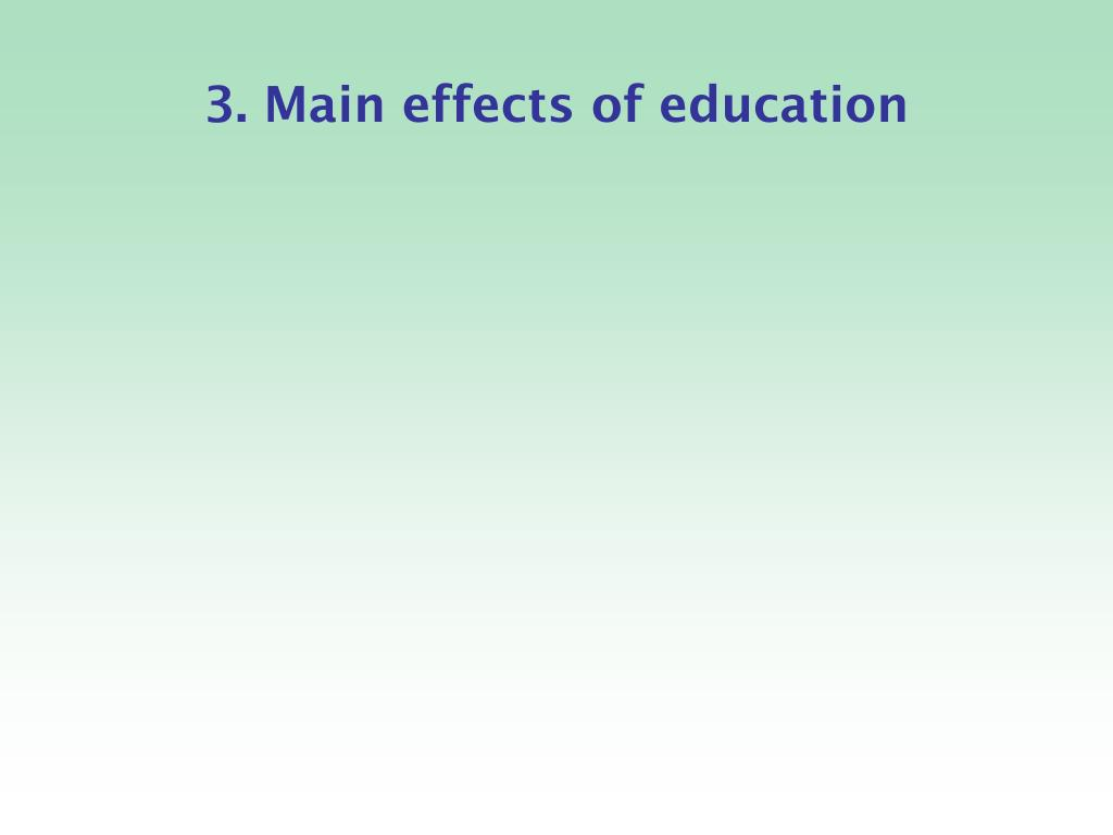 3. Main effects of education