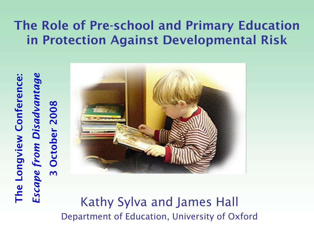 The Role of Pre-school and Primary Education in Protection Against Developmental Risk