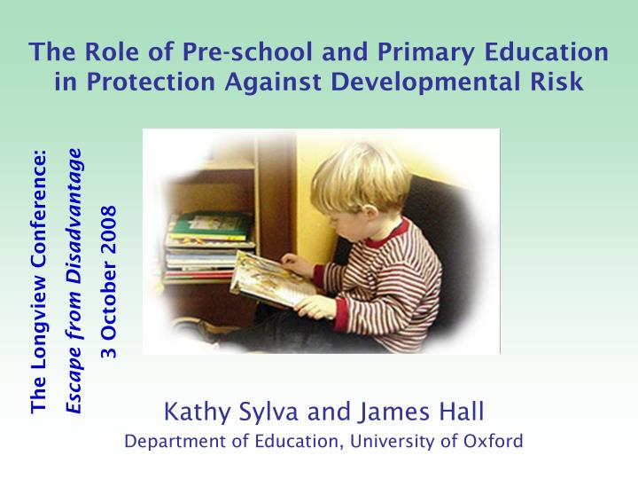 The role of pre school and primary education in protection against developmental risk