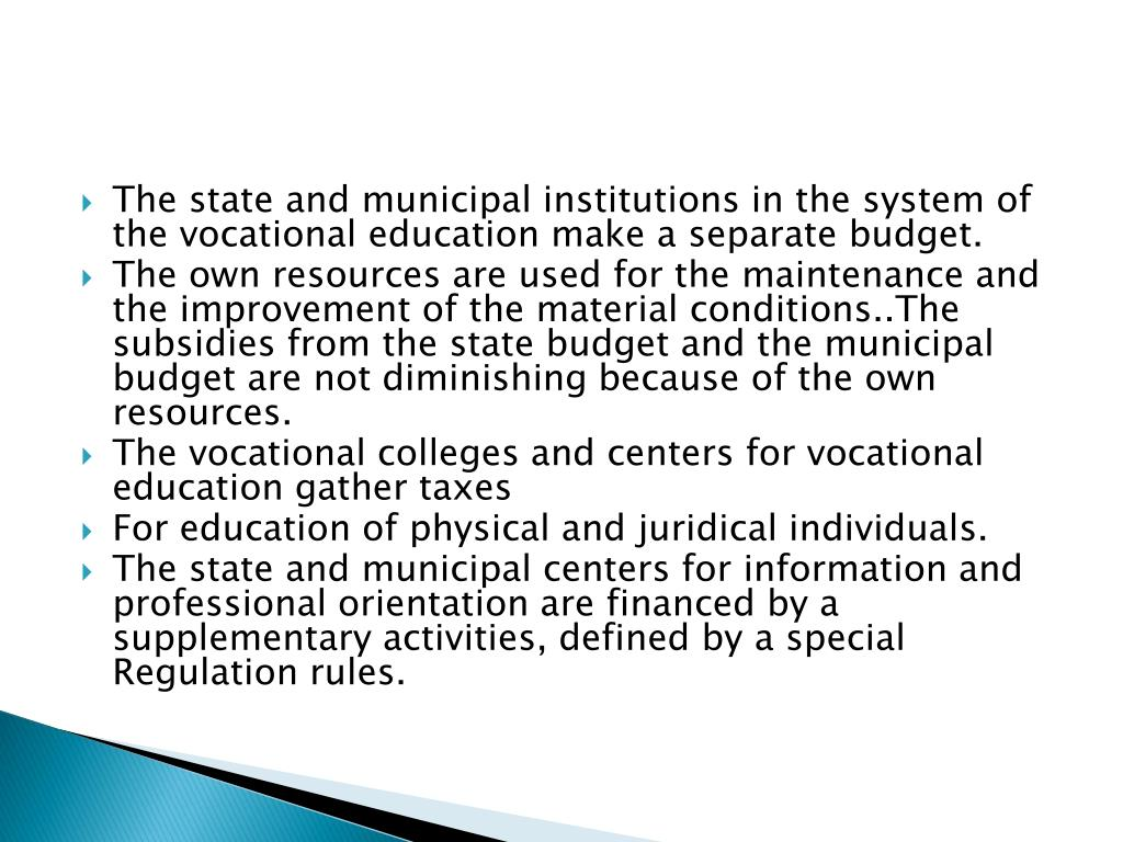 The state and municipal institutions in the system of the vocational education make a separate budget.