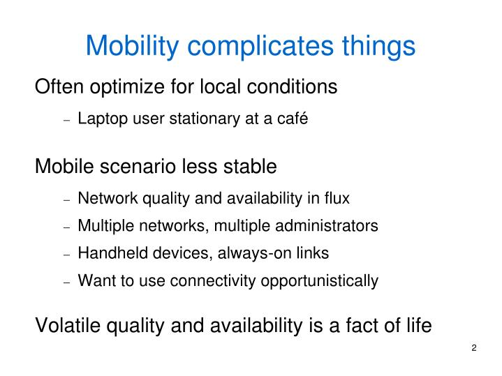 Mobility complicates things l.jpg