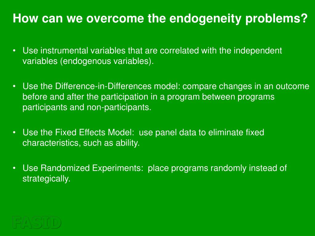 How can we overcome the endogeneity problems?