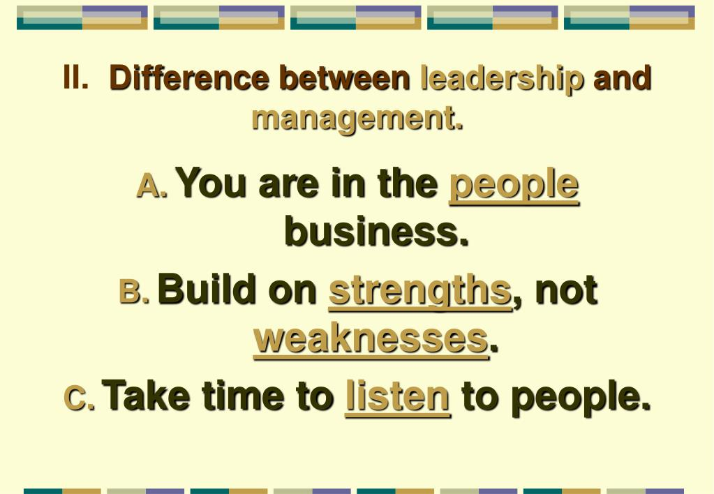 differences between management and leadership The differences between management and leadership top story: best management practices - cutting the fat in business 'leaders and leader/managers distinguish themselves from the general run of managers in at least six respects.
