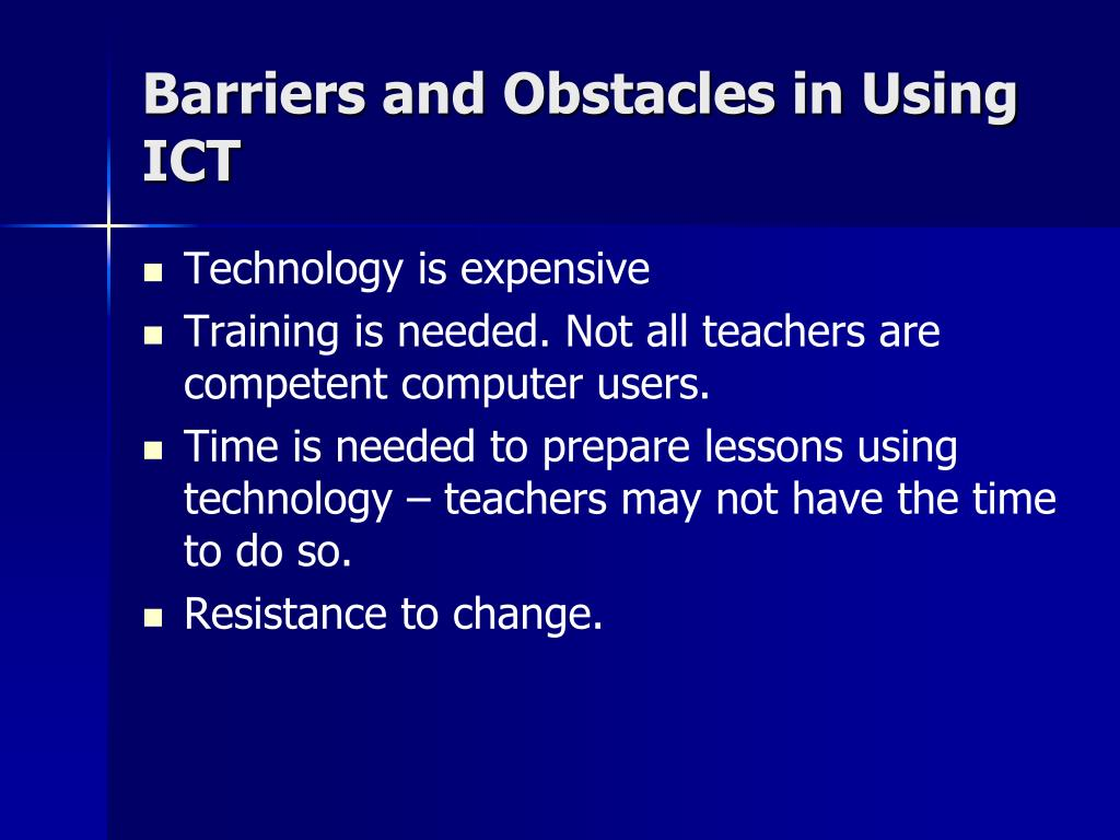 Barriers and Obstacles in Using ICT