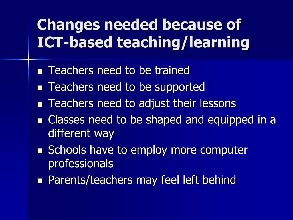 Changes needed because of ICT-based teaching/learning