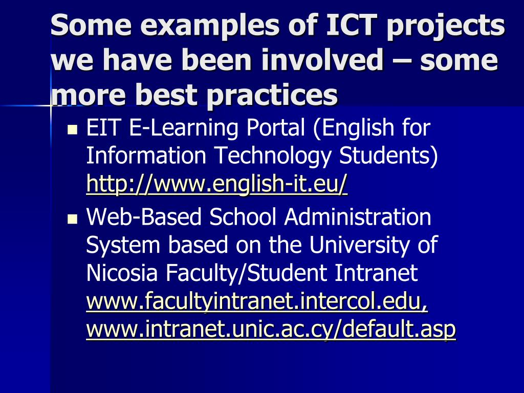 Some examples of ICT projects we have been involved – some more best practices