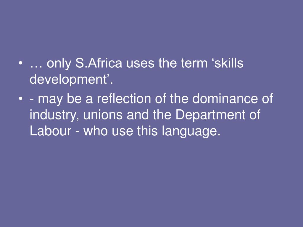 … only S.Africa uses the term 'skills development'.