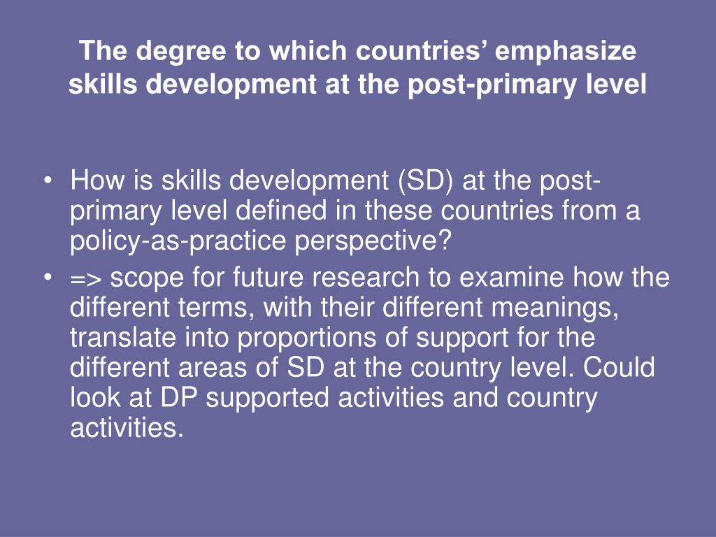 The degree to which countries' emphasize skills development at the post-primary level