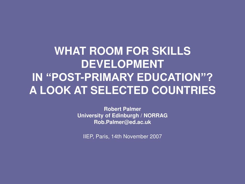 WHAT ROOM FOR SKILLS DEVELOPMENT