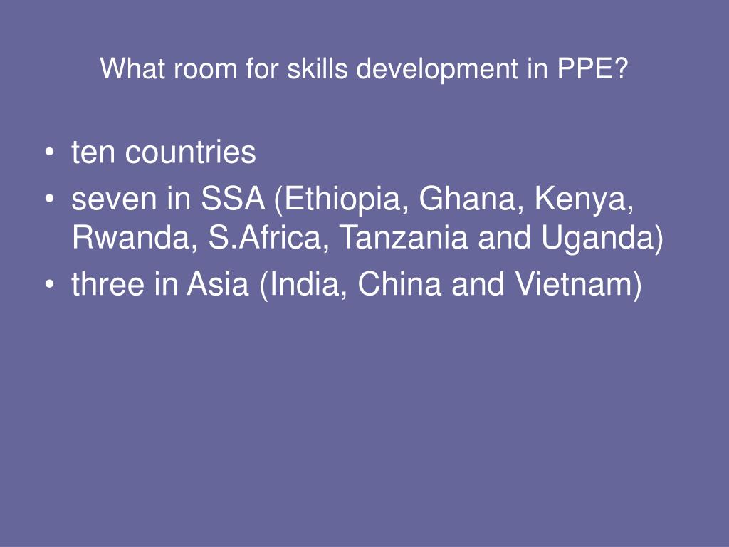 What room for skills development in PPE?