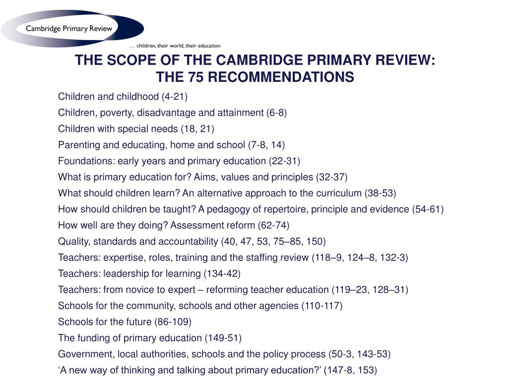 THE SCOPE OF THE CAMBRIDGE PRIMARY REVIEW: