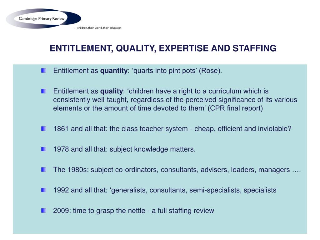 ENTITLEMENT, QUALITY, EXPERTISE AND STAFFING