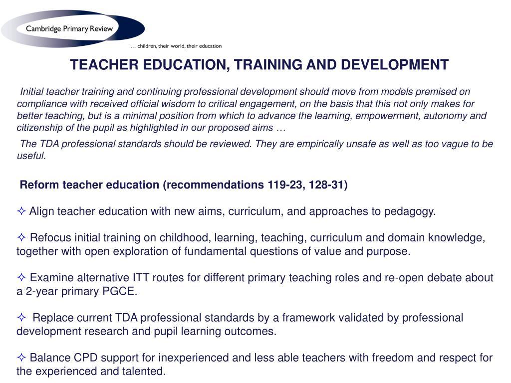 TEACHER EDUCATION, TRAINING AND DEVELOPMENT