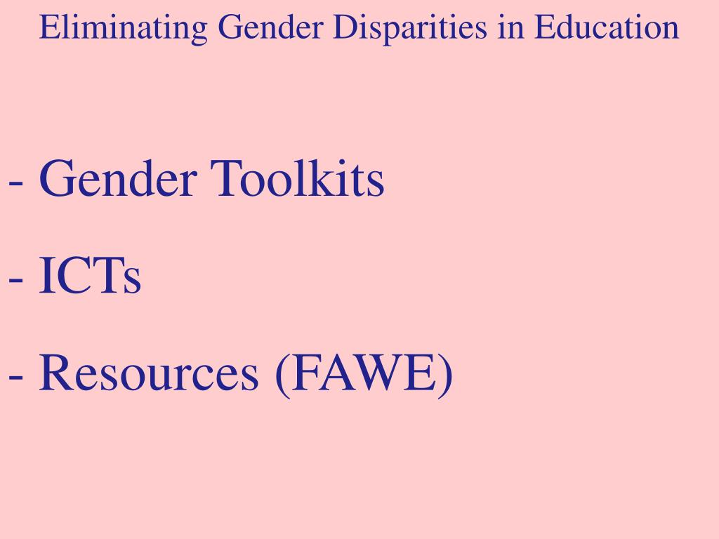 Eliminating Gender Disparities in Education
