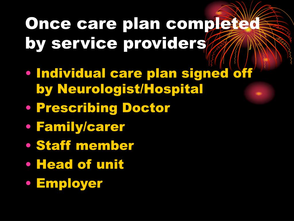 Once care plan completed by service providers