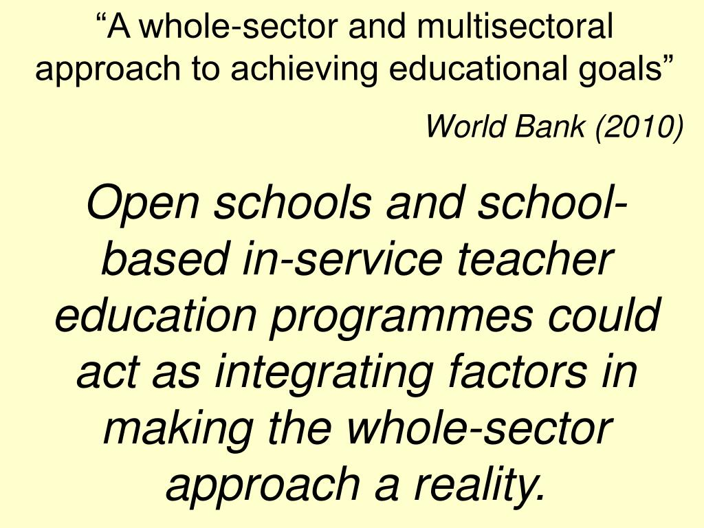 """A whole-sector and multisectoral approach to achieving educational goals"""