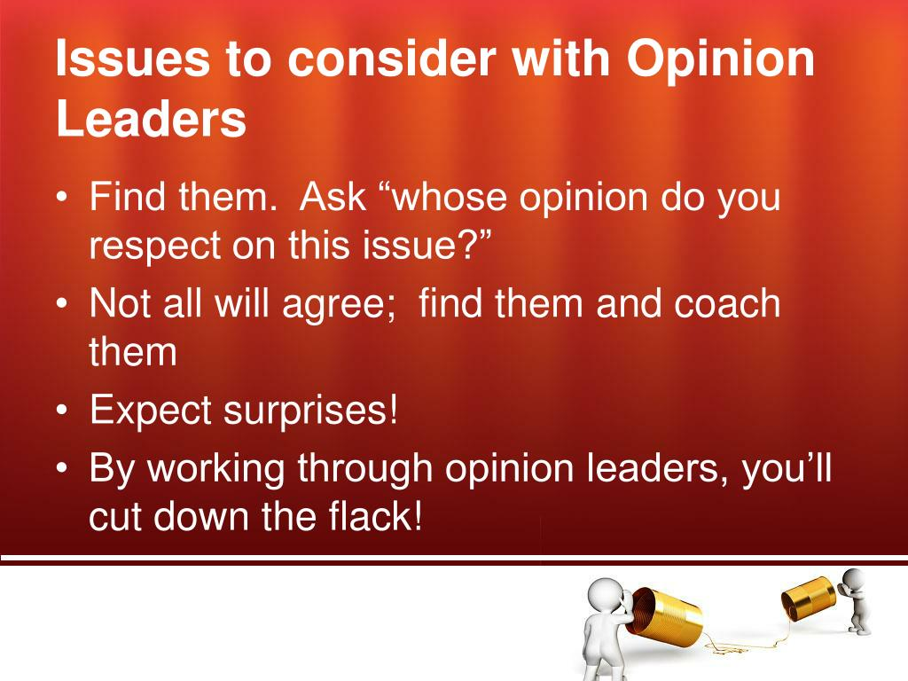 Issues to consider with Opinion Leaders