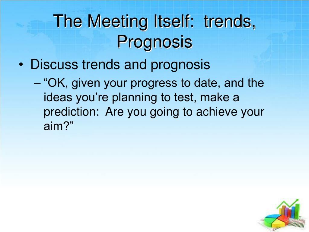 The Meeting Itself:  trends, Prognosis