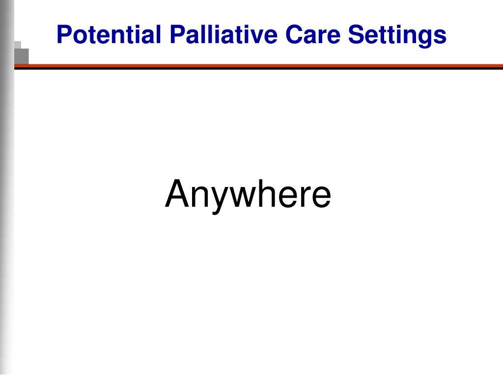 Potential Palliative Care Settings