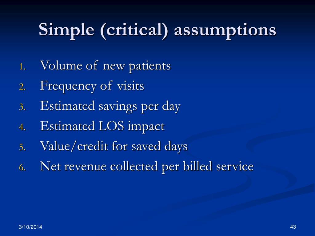 Simple (critical) assumptions
