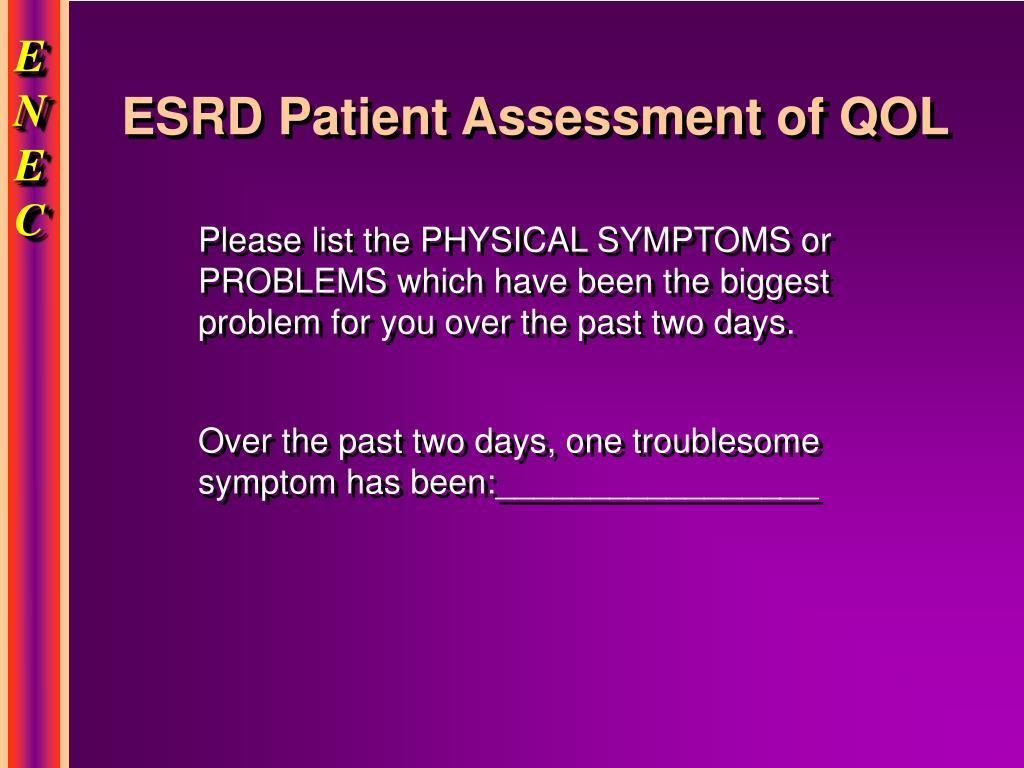 ESRD Patient Assessment of QOL