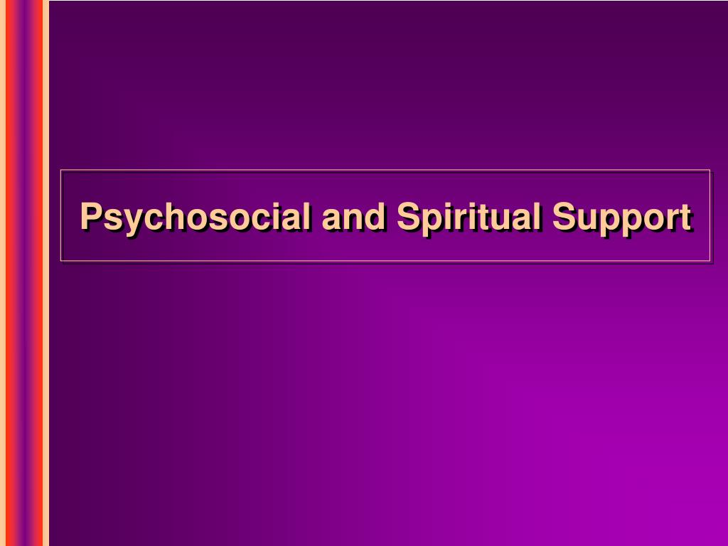 Psychosocial and Spiritual Support