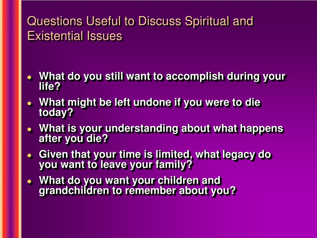 Questions Useful to Discuss Spiritual and Existential Issues