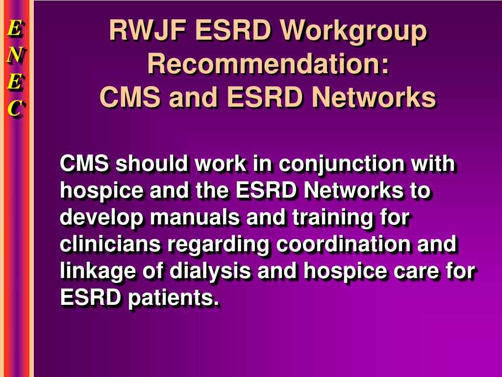 RWJF ESRD Workgroup Recommendation: