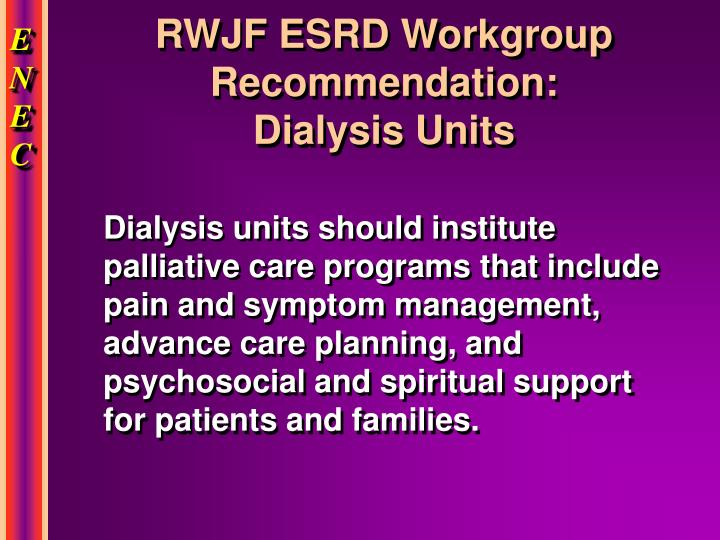 Rwjf esrd workgroup recommendation dialysis units