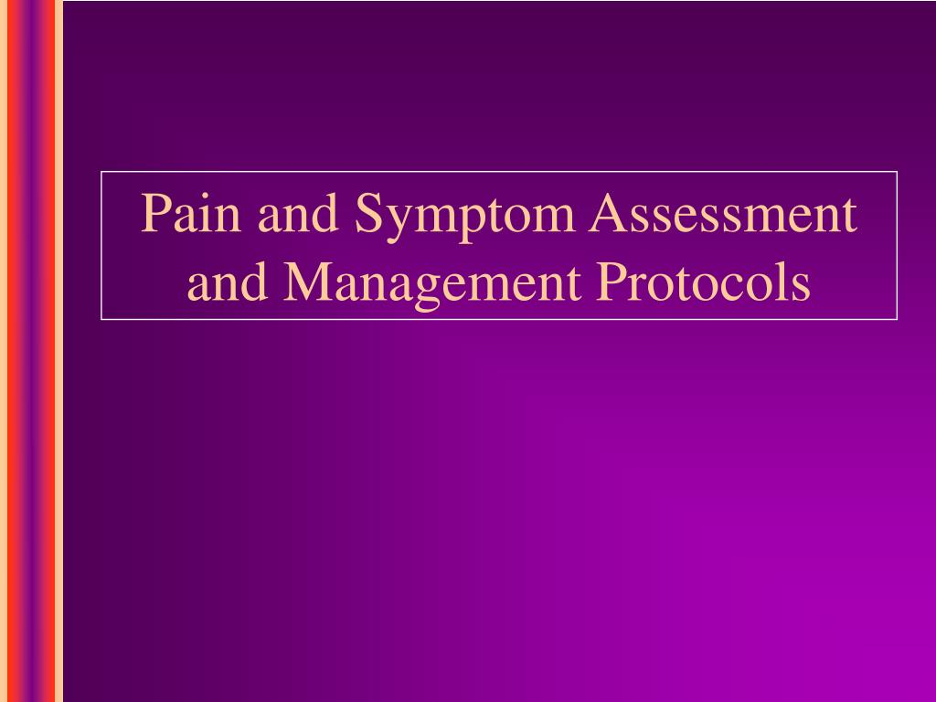 Pain and Symptom Assessment