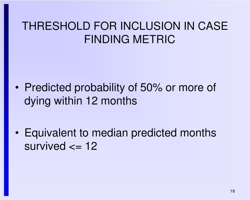 THRESHOLD FOR INCLUSION IN CASE FINDING METRIC