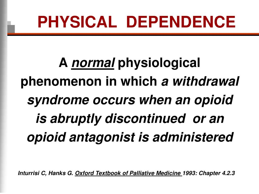 PHYSICAL  DEPENDENCE