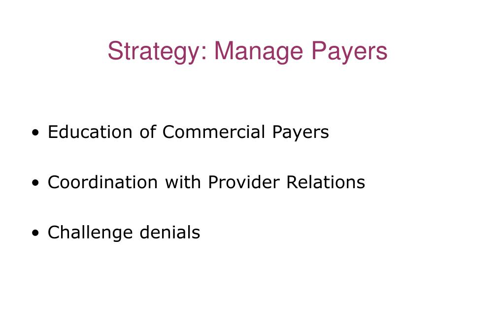 Strategy: Manage Payers
