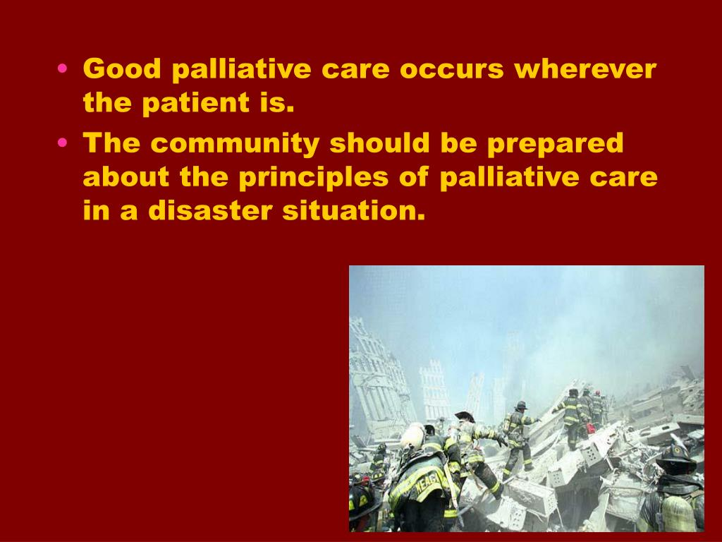 Good palliative care occurs wherever the patient is.