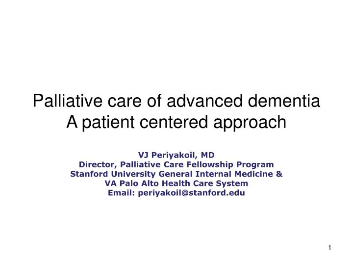 Palliative care of advanced dementia a patient centered approach