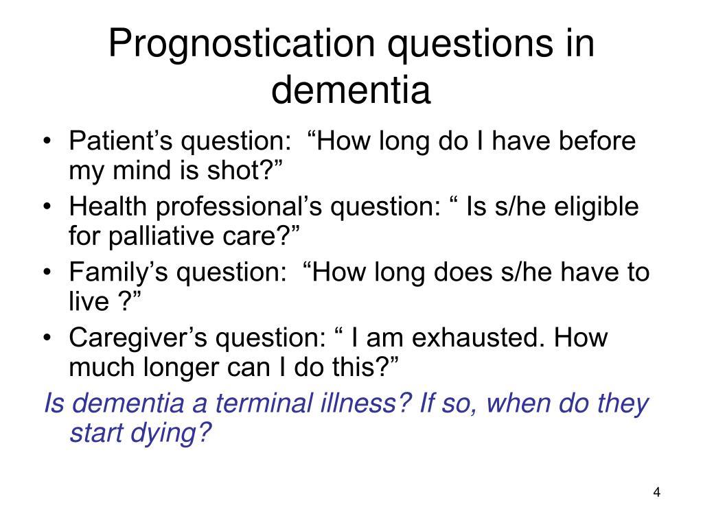 Prognostication questions in dementia