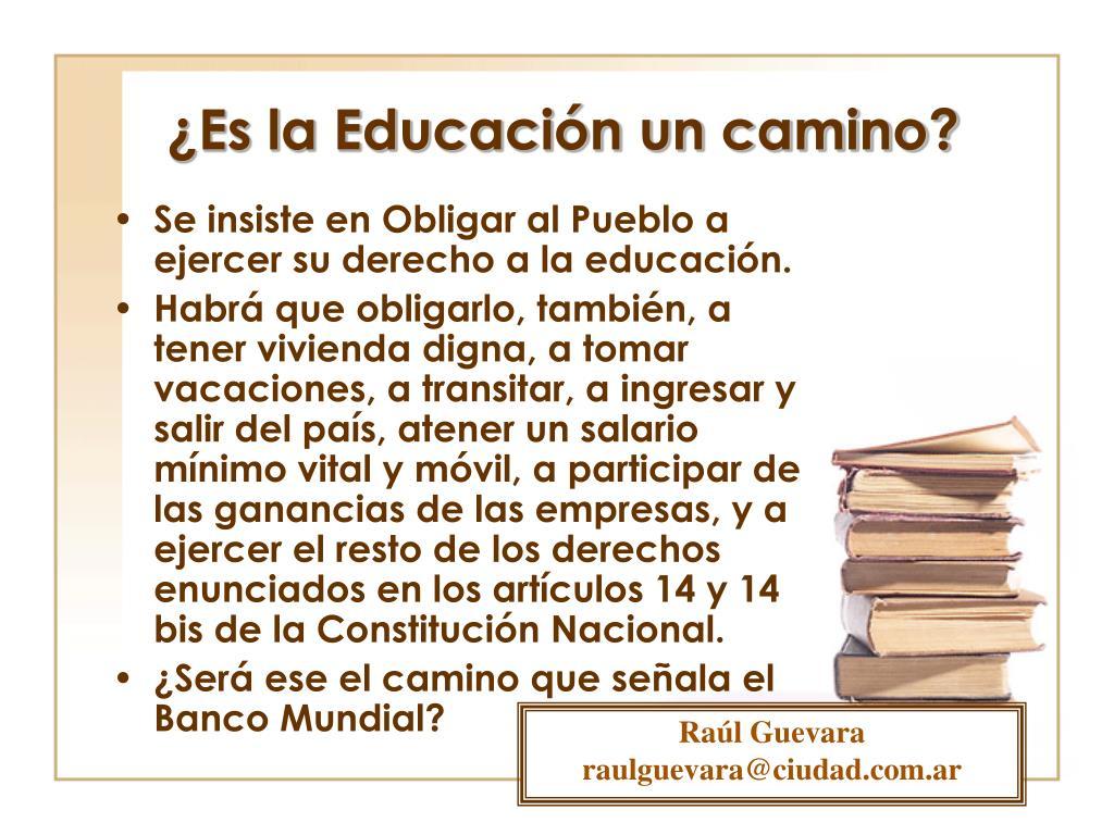 ¿Es la Educación un camino?