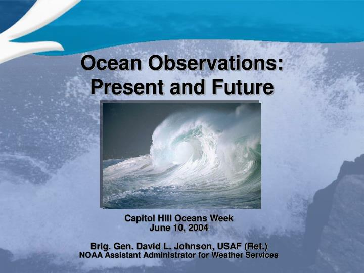 Ocean observations present and future