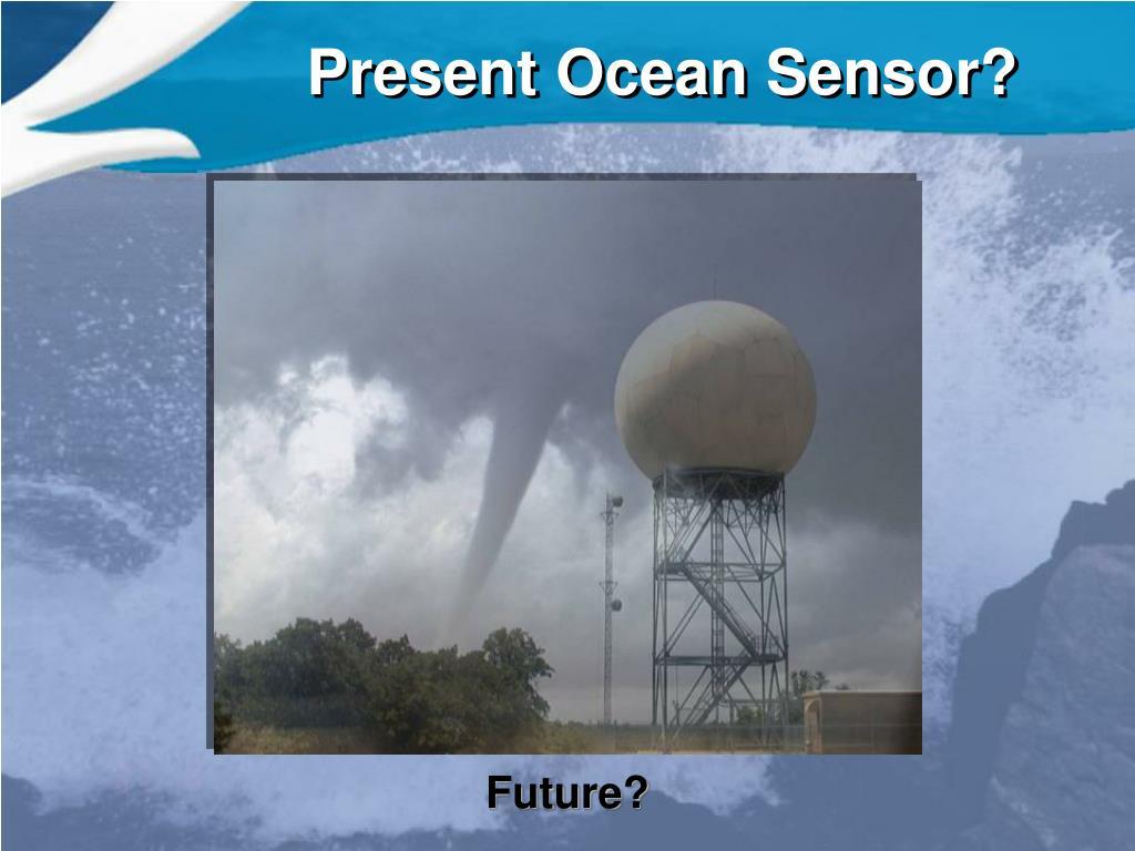 Present Ocean Sensor?