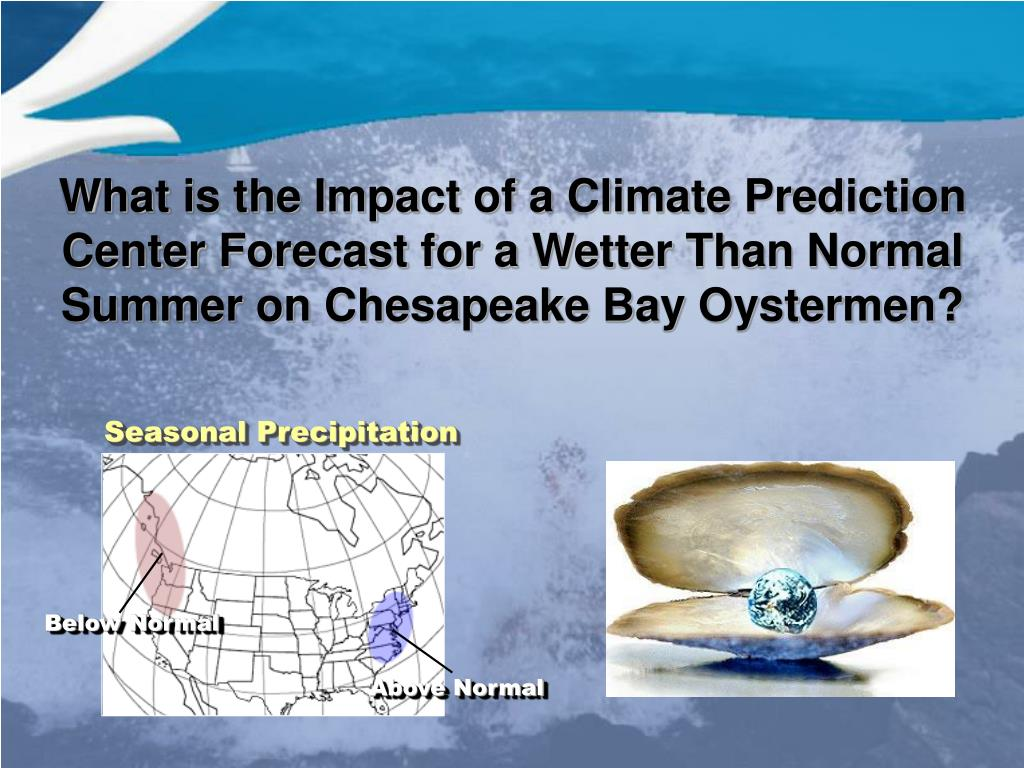 What is the Impact of a Climate Prediction Center Forecast for a Wetter Than Normal Summer on Chesapeake Bay Oystermen?