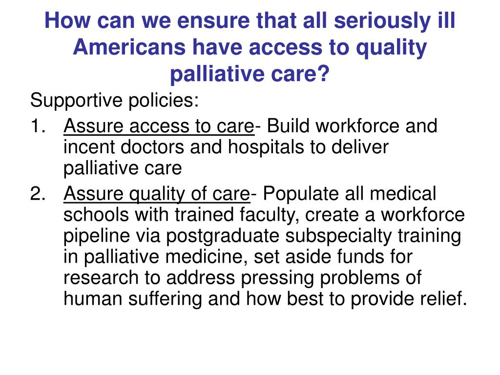 How can we ensure that all seriously ill Americans have access to quality palliative care?