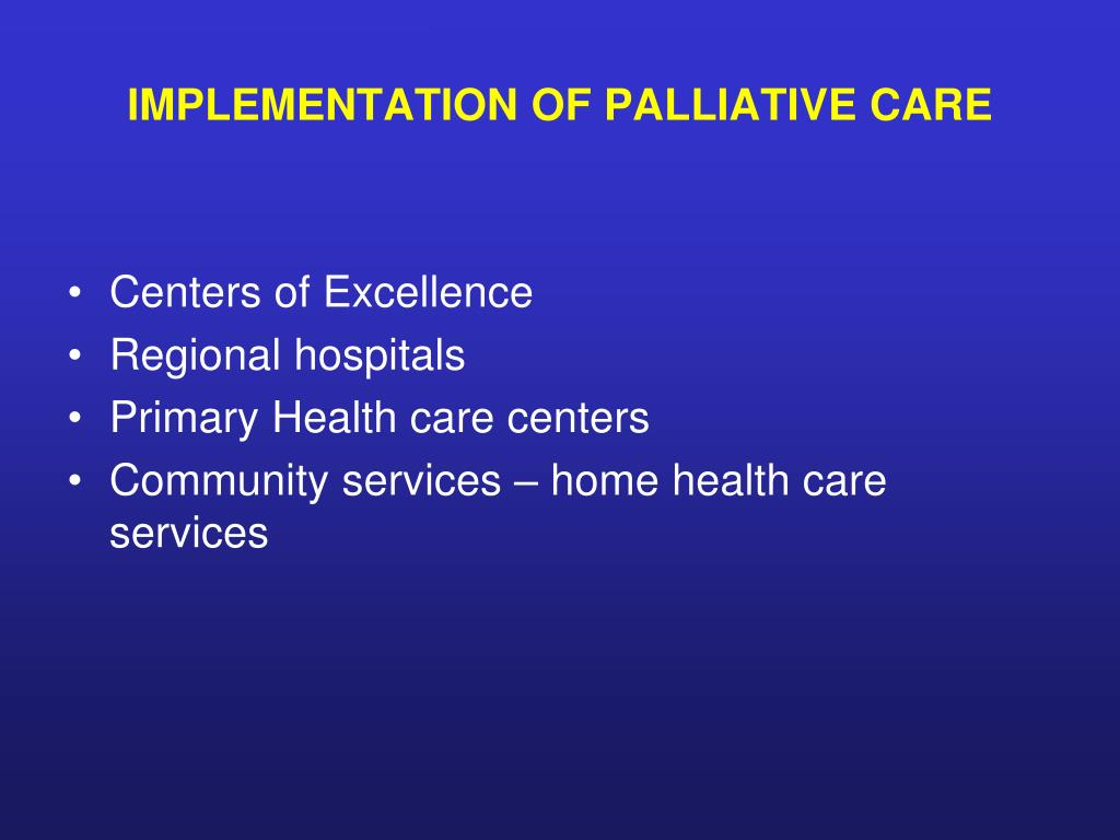 IMPLEMENTATION OF PALLIATIVE CARE