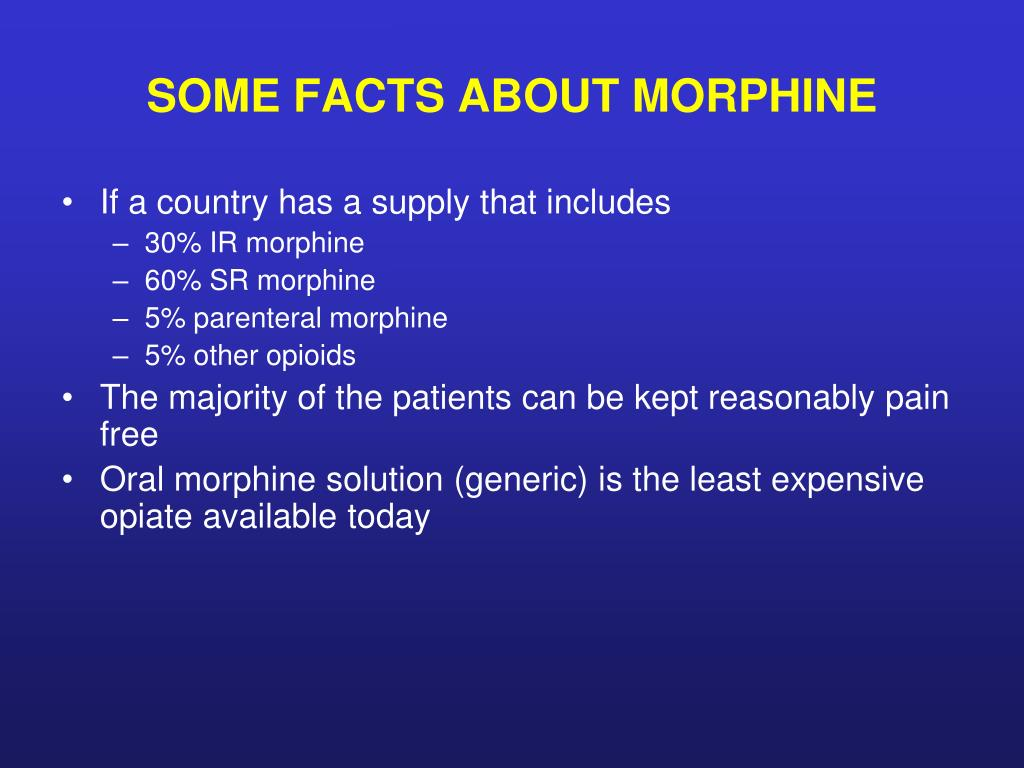 SOME FACTS ABOUT MORPHINE