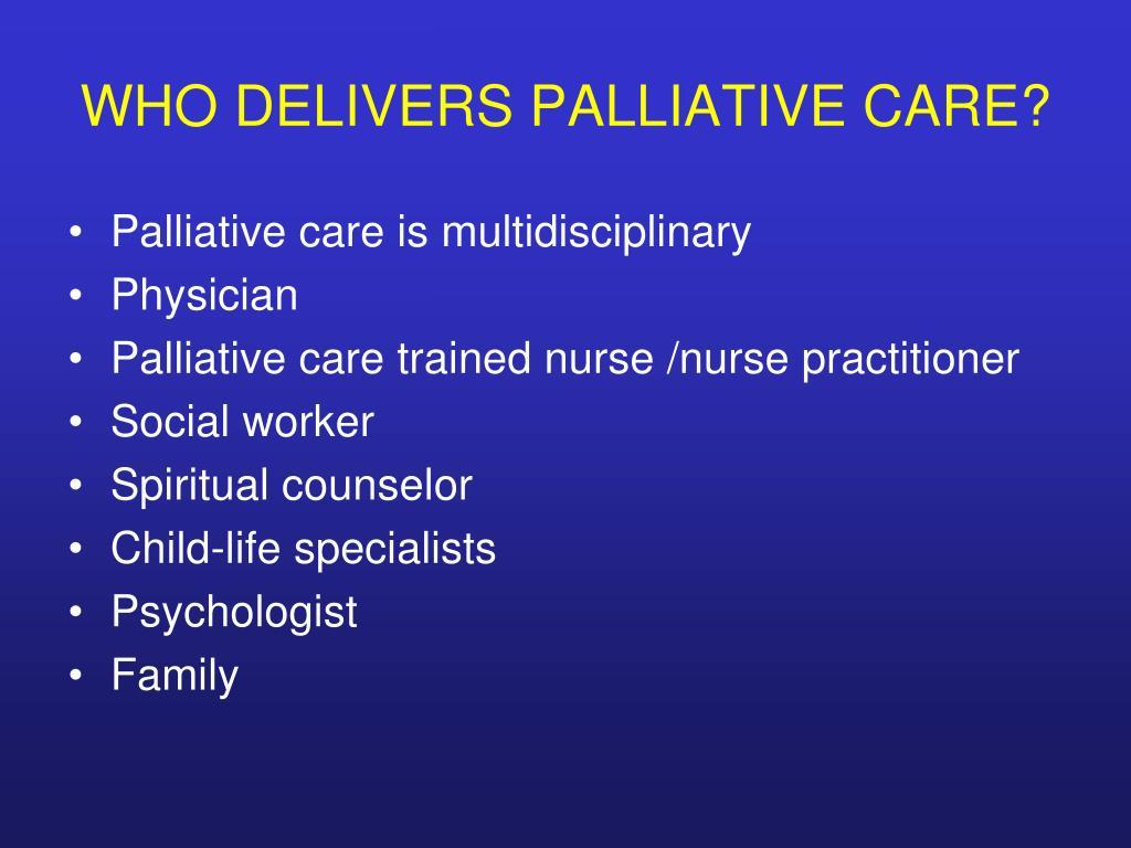 WHO DELIVERS PALLIATIVE CARE?