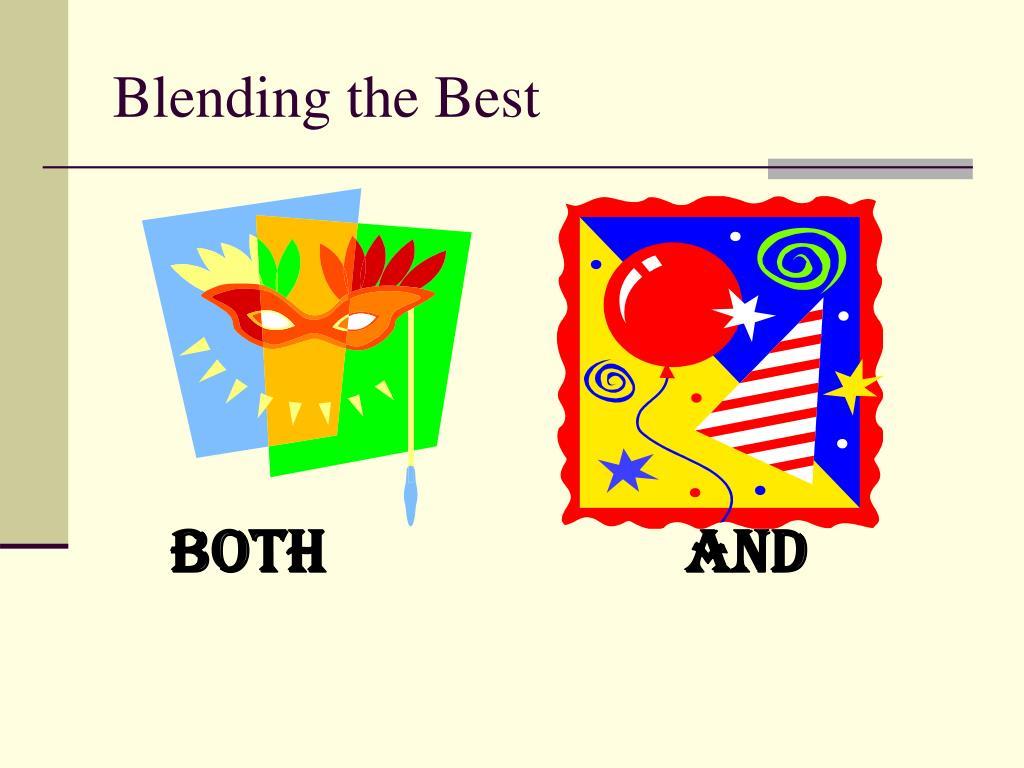 Blending the Best