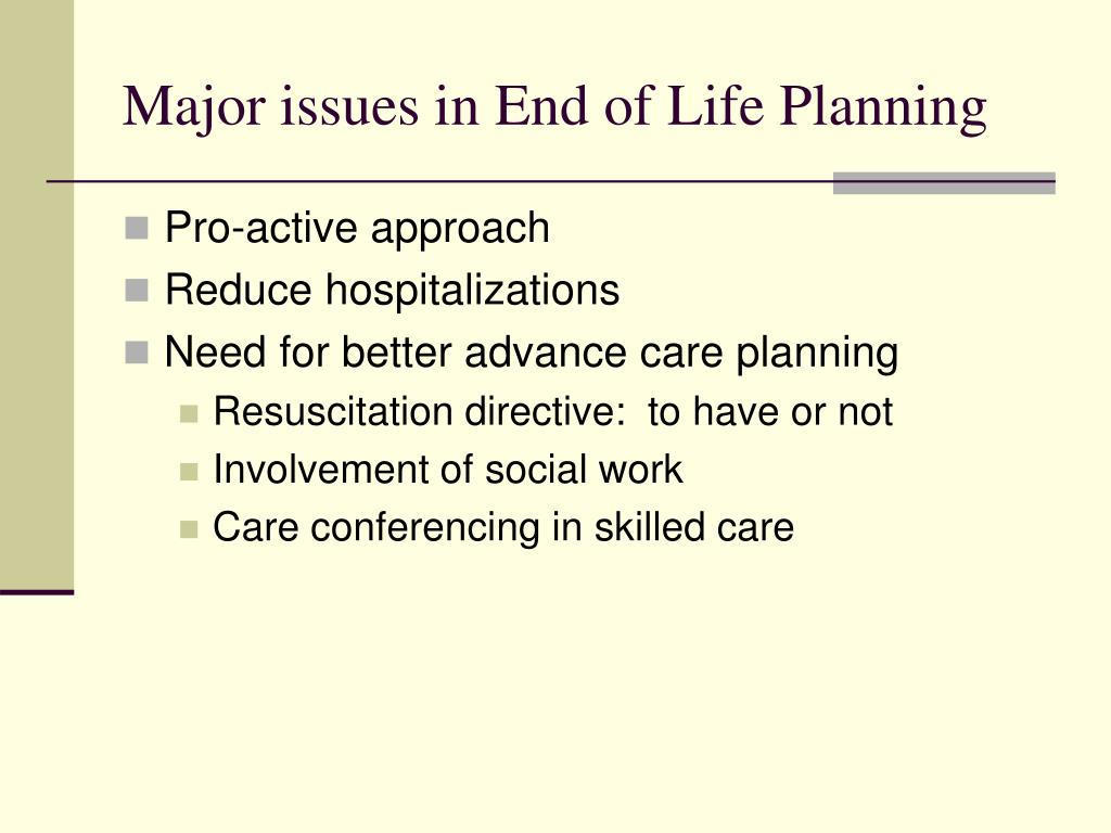 Major issues in End of Life Planning