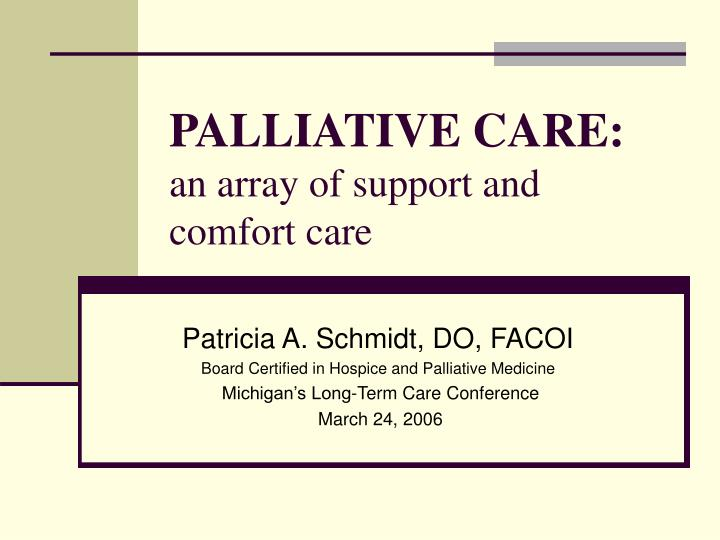 Palliative care an array of support and comfort care