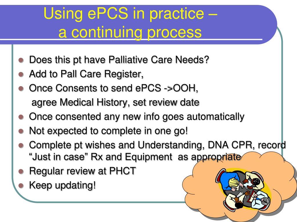 Using ePCS in practice –