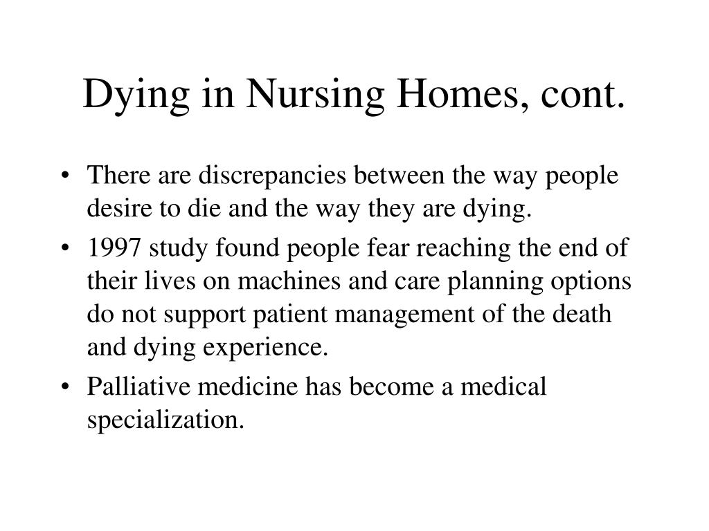 Dying in Nursing Homes, cont.
