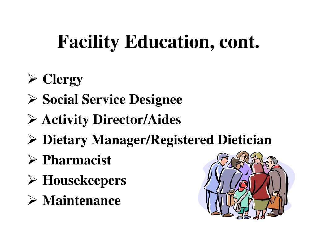 Facility Education, cont.